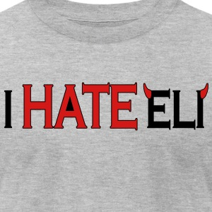 I Hate Eli. Peyton SUCKS, too! T-Shirts - Men's T-Shirt by American Apparel
