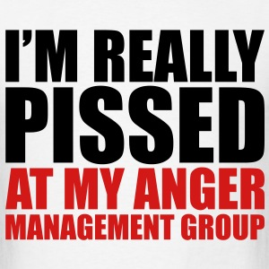 I'm really pissed at my anger management group - Men's T-Shirt