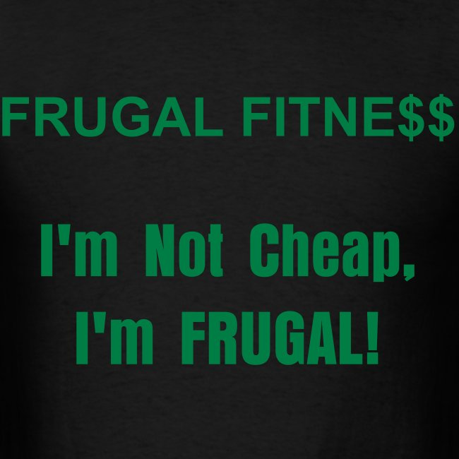 """Frugal Fitness T-shirt """"I'm Not Cheap"""""""
