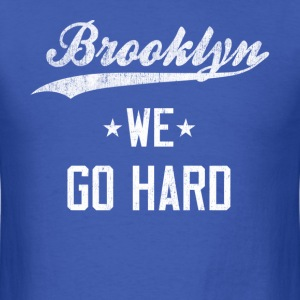 Victorious Brooklyn  We Go Hard T-Shirt - Men's T-Shirt