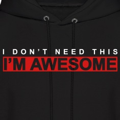 I don't need this, I'm awesome