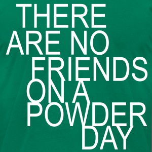 there are no friends on a powder day! T-Shirts - Men's T-Shirt by American Apparel