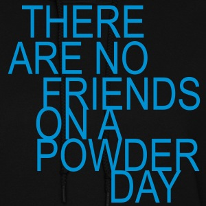 there are no friends on a powder day! Hoodies - Women's Hoodie