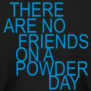there are no friends on a powder day! Kids' Shirts - Kids' Long Sleeve T-Shirt
