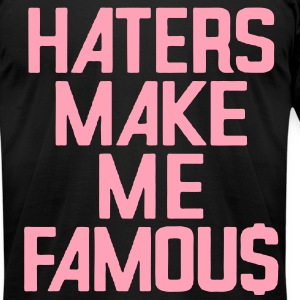 HATERS MAKE ME FAMOU$ - Men's T-Shirt by American Apparel