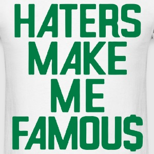HATERS MAKE ME FAMOU$ - Men's T-Shirt