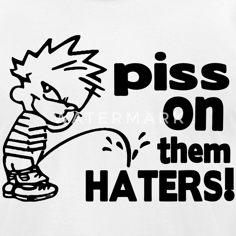Piss On Thm Hateer! T-Shirts - Men's T-Shirt by American Apparel