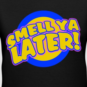 Smell ya Later - Women's V-Neck T-Shirt