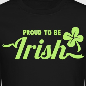 PROUD TO BE IRISH shamrock st patricks day Long Sleeve Shirts - Crewneck Sweatshirt