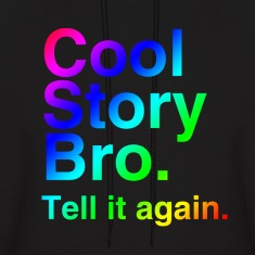 Cool Story Bro (Tell it again.) Rainbow. Hoodies