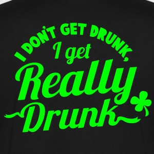 I DONT GET DRUNK, I GET REALLY DRUNK st patricks day design T-Shirts - Men's V-Neck T-Shirt by Canvas