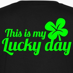 THIS IS MY LUCKY DAY shamrock clover leaf T-Shirts