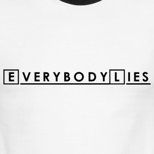 Everybody Lies - Men's Ringer T-Shirt