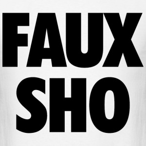 Faux Sho - Men's T-Shirt