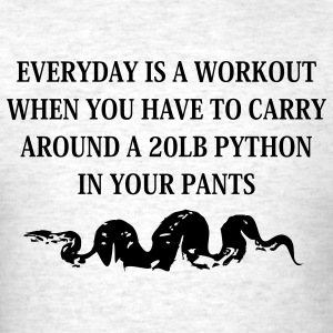 Everyday is a workout... T-Shirts - Men's T-Shirt