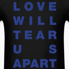 Love Will Tear Us Apart Tee