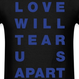 Love Will Tear Us Apart Tee - Men's T-Shirt