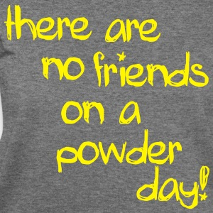 there are no friends on a powder day! Long Sleeve Shirts - Women's Wideneck Sweatshirt