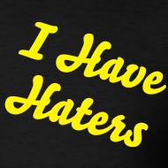 Design ~ I Have Haters - And They Make My Day