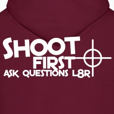 shoot first ask questions L8R later with a target bullseye Hoodies