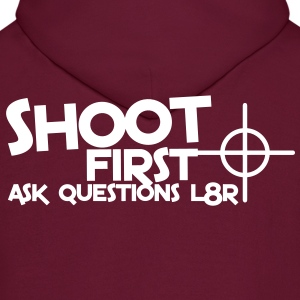 shoot first ask questions L8R later with a target bullseye Hoodies - Men's Hoodie