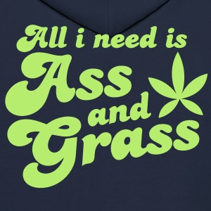ALL I NEED IS ASS AND GRASS ! with a stoner pot leaf Hoodies - Men's Hoodie