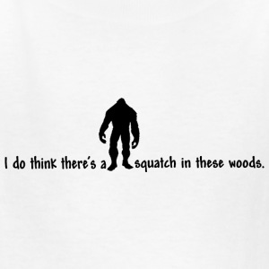 Squatch in these Woods Kids' Shirts - Kids' T-Shirt