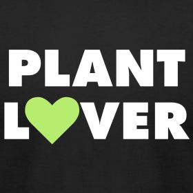 Design ~ Plant Lover - Unisex