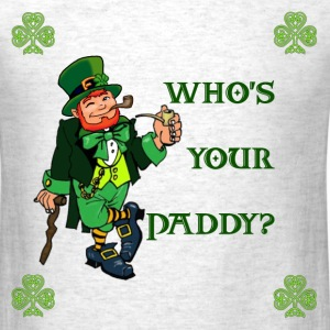 Who's Your Paddy? T-Shirts - Men's T-Shirt
