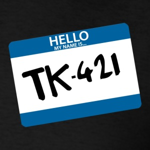 Hello, My Name Is TK-421 - Men's T-Shirt