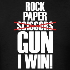 Rock Paper No Scissors Gun I Win T-Shirts