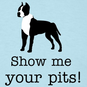 Show me your pits!  - Men's T-Shirt