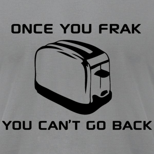Once You Frak... T-Shirts - Men's T-Shirt by American Apparel