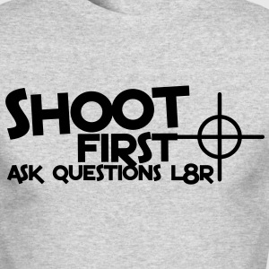 shoot first ask questions L8R later with a target bullseye Long Sleeve Shirts - Men's Long Sleeve T-Shirt by Next Level