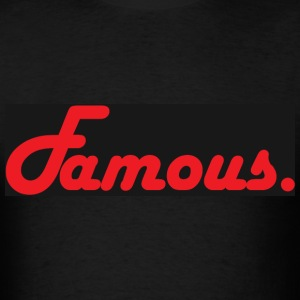 famous (black shirts) T-Shirts - Men's T-Shirt