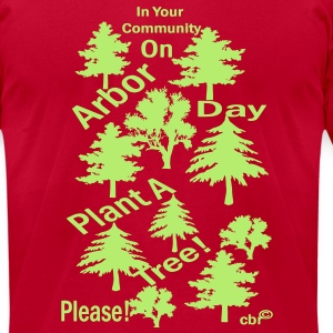 plant_a_tree_arbor_day3 T-Shirts - Men's T-Shirt by American Apparel