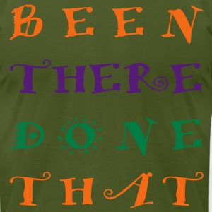 been_there_done_that3 T-Shirts - Men's T-Shirt by American Apparel
