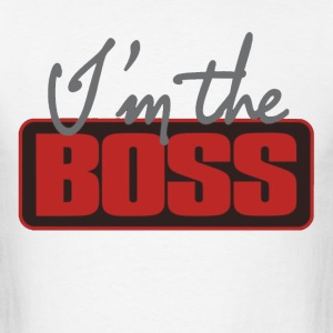 I'm The Boss. T-Shirts - Men's T-Shirt
