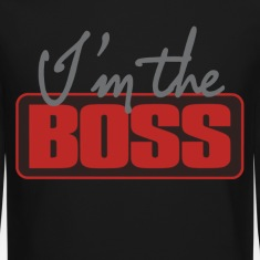 I'm The Boss. Long Sleeve Shirts