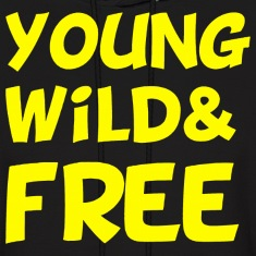 Young Wild and Free Design Hoodies
