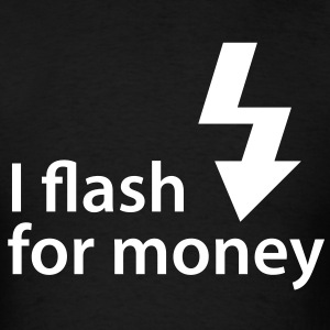 I flash for money - Men's T-Shirt