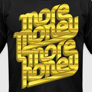 More Money, More Honey Tee - Men's T-Shirt by American Apparel