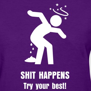 Shit Happens 3 Women's T-Shirts - Women's T-Shirt