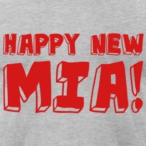 HAPPY NEW MIA! - Men's T-Shirt by American Apparel