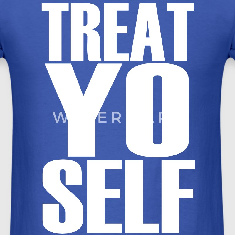 Treat Yo Self T-Shirts - Men's T-Shirt