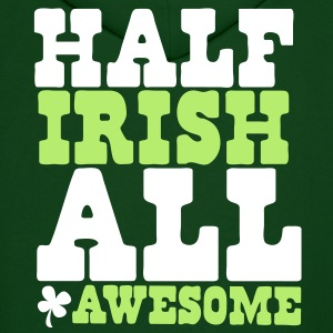 HALF IRISH all awesome St Patrick's Day Design Hoodies - Men's Hoodie