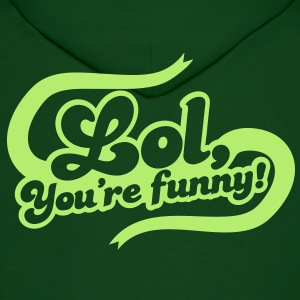 lol laugh out loud you're funny in funky curl font Hoodies - Men's Hoodie