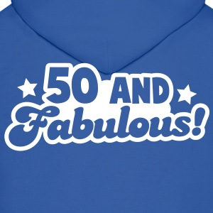 50 fifty and FABULOUS! Hoodies - Men's Hoodie