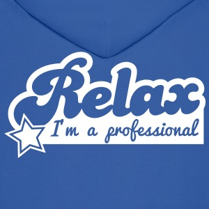 relax i'm a professional Hoodies - Men's Hoodie