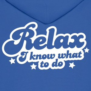 relax i know what to do professional career design Hoodies - Men's Hoodie